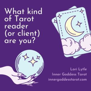 What kind of Tarot reader (or client) are you?