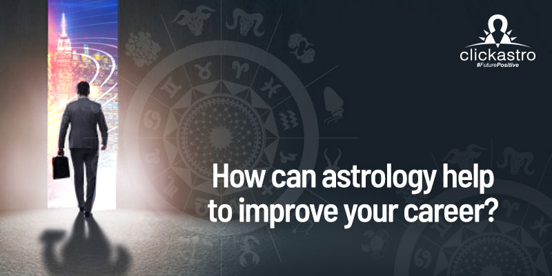 How can Astrology helps to Improve your Career?