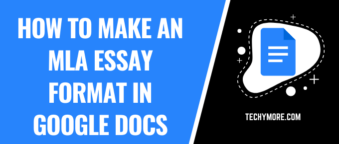 How to Make an MLA Essay Format in Google Docs [Full Guide]