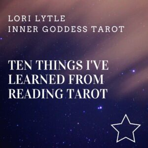 Ten Things I've learned from Reading Tarot